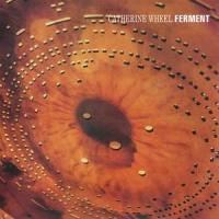 Catherine Wheel - Ferment (LP)