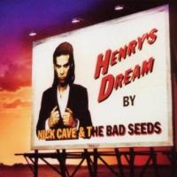 Cave, Nick & Bad Seeds - Henry's Dream (Remastered 2010) (cover)