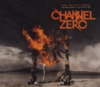 Channel Zero - Feed 'em With A Brick (2CD)
