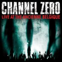 Channel Zero - Live At The Ancienne Belgique (cover)