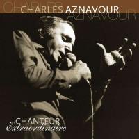 Aznavour, Charles - Chanteur Extraordinaire (cover)