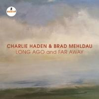 Charlie Haden & Brad Mehldau - Long Ago and Far Away (Live)
