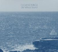 Cloud Nothings - Life Without Sound (LP+Download)