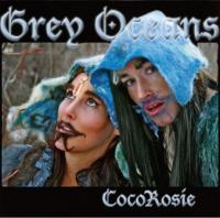 Cocorosie - Grey Oceans (LP) (cover)