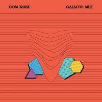 Com Truise - Galactic Melt (LP) (cover)