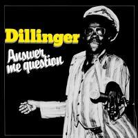 Dillinger - Answer Me Question (LP)