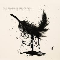 Dillinger Escape Plan - One Of Us Is The Killer (LP+CD) (cover)