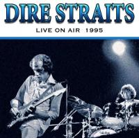 Dire Straits - Live On Air 1995