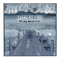 Douglas Firs - Long Answer Is No (LP+CD)