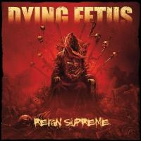 Dying Fetus - Reign Supreme (LP+Download)