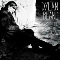 Leblanc, Dylan - Cast The Same Old Shadow (cover)
