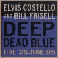Costello, Elvis & Bill Frisell - Deep Dead Blue (Live) (cover)