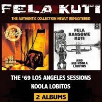 Fela Kuti - Koola Lobitos 64-68 + The 69 Los Angeles Sessions (2CD) (cover)