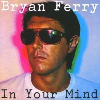 Ferry, Bryan - In Your Mind