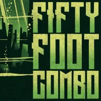 Fifty Foot Combo - Fifty Foot Combo (LP+CD)