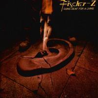 Fischer-Z - Going Deaf For A Living (cover)