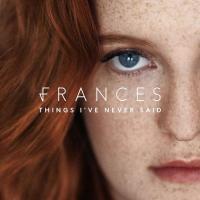 Frances - Things I've Never Said (LP)