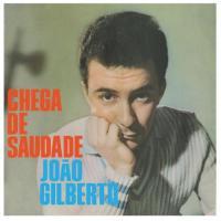 Gilberto, Joao - Chega De Saudade (LP)