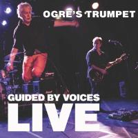 Guided By Voices - Ogre's Trumpet (Live) (2LP)