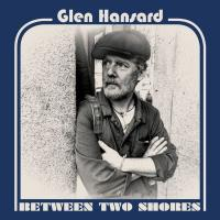 Hansard, Glen - Between Two Shores (LP)