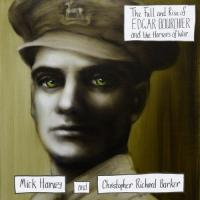 Harvey, Mick & Christopher Richard Barker - Fall and Rise of Edgar Bourchier and the Horrors of War (LP)