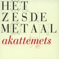 Het Zesde Metaal - Akattemets (LP+CD)