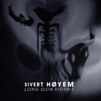 Hoyem, Sivert - Long Slow Distance (2LP)