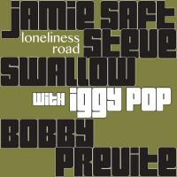 Jamie Saft, Iggy Pop, Bobby Previte & Steve Swallow - Loneliness Road (2LP)