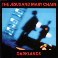 Jesus & Mary Chain - Darklands -deluxe- (cover)