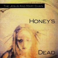 Jesus & Mary Chain - Honey's Dead (Deluxe) (cover)