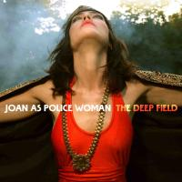 Joan As Police Woman - The Deep Field (cover)