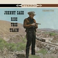 Cash, Johnny - Ride This Train (LP+CD) (cover)