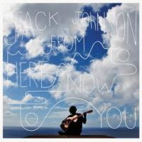 Johnson, Jack - From Here To Now To You (LP) (cover)