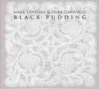 Lanegan, Mark & Duke Garwood - Black Pudding (cover)