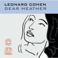Cohen, Leonard - Dear Heather (cover)