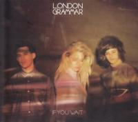 London Grammar - If You Wait (Deluxe) (2CD)