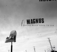 Magnus - Where Neon Goes To Die