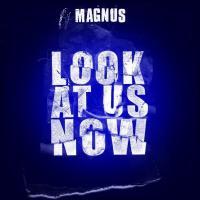 Magnus - Look At Us Now