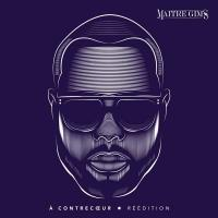 Maitre Gims - A Contrecoeur (Reedition)