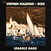 Malkmus, Stephen & the Jicks - Sparkle Hard (Limited) (LP+Download)