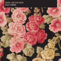 Mark Lanegan Band - Blues Funeral (LP) (cover)