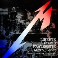 Metallica - Liberte, Egalite, Fraternite, Metallica!