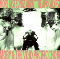 Moby & The Void Pacific Choir - More Fast Songs About The Apocalypse (LP)