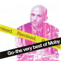 Moby - Go: The Very Best Remixed (cover)