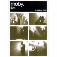 Moby - Moby Live - Hotel 2005 (DVD) (cover)