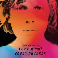 Moore, Thurston - Rock 'n' Roll Consciousness (LP)