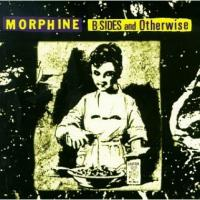 Morphine - B-sides And Otherwise (cover)