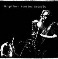 Morphine - Bootleg: Detroit (cover)