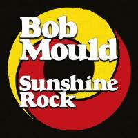 Mould, Bob - Sunshine Rock (Opaque Red & Yellow Swirl Vinyl) (LP)