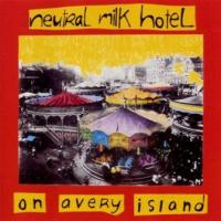 Neutral Milk Hotel - On Avery Island (cover)
